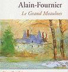 le grand meaulnes Alain Fournier